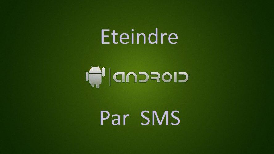Comment éteindre un Android à distance avec un SMS